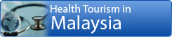 Health Tourism in Malaysia
